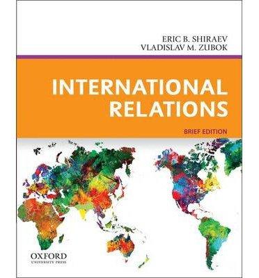 By Eric B. Shiraev International Relations