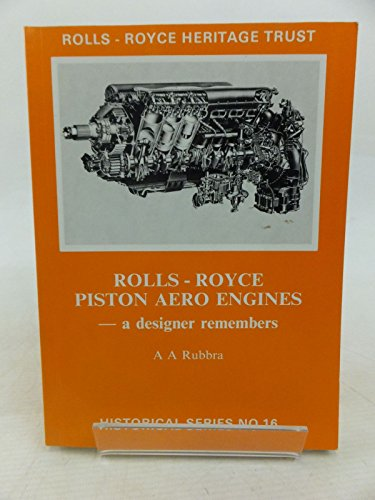 Rolls-Royce Piston Aero Engines: A Designer Remembers (Historical S.)