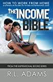 The Income Bible, R. L. Adams, 1492266434