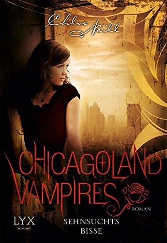 Chicagoland Vampires - Sehnsuchtsbisse (Chicagoland-Vampires-Reihe, Band 8)