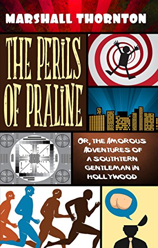 The Perils of Praline: Or, the Amorous Adventures of a Southern Gentleman in (Southern Praline)