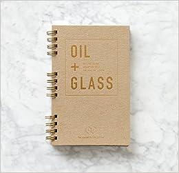 oil glass recipe book the essential collective carlie statsky