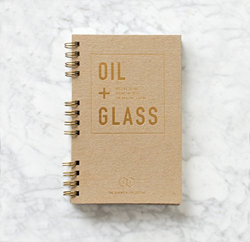Oil + Glass Recipe Book (Best Oil For Scars Reviews)
