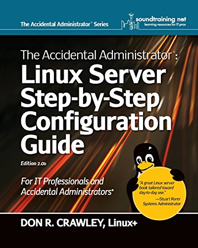 The Accidental Administrator: Linux Server Step-by-Step Configuration Guide]()