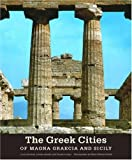 The Greek Cities of Magna Graecia and Sicily, Luca Cerchiai and Lorena Jannelli, 0892367512