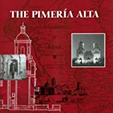 The Pimeria Alta Missions and More, Officer, James E. and Fontana, Bernard L., 0915076136