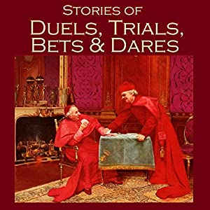 Stories of Duels, Trials, Bets and Dares Audiobook