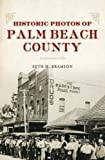 img - for Historic Photos of Palm Beach County book / textbook / text book