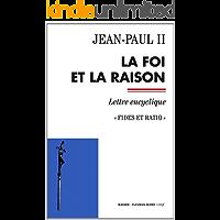 La foi et la raison - Fides et ratio (Documents d'Église) (French Edition)