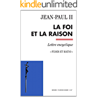 La foi et la raison - Fides et ratio (Documents d'Église) (French Edition)