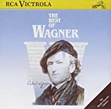 The Best of Wagner: The World's Favorite Classics