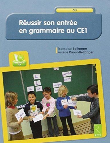 Reussir Son Entree En Grammaire Au Ce1 By Retz 2013-09-02