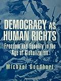 Democracy as Human Rights, Michael E. Goodhart, 041595178X