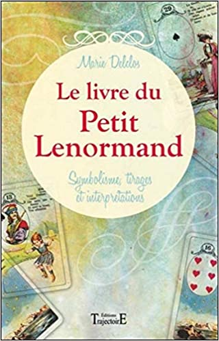 807ef17cd7e95f Amazon.fr - Le livre du Petit Lenormand - Symbolisme, tirages et  interprétations - Marie Delclos - Livres