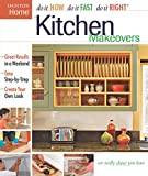 Kitchen Makeovers (Do It Now Do It Fast Do It Right)