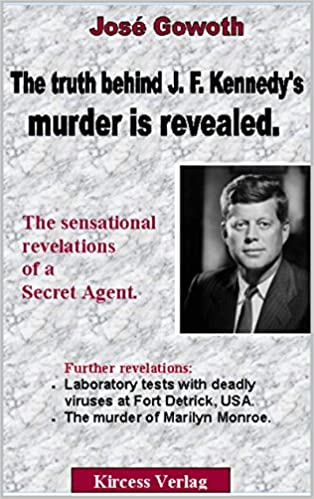 Download The truth behind John F. Kennedy's murder is revealed: Sensational Revelations from a Secret Agent PDF, azw (Kindle)