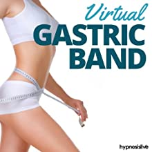 Virtual Gastric Band Hypnosis: Easily Control Your Eating Habits, Using Hypnosis Discours Auteur(s) :  Hypnosis Live Narrateur(s) :  Hypnosis Live