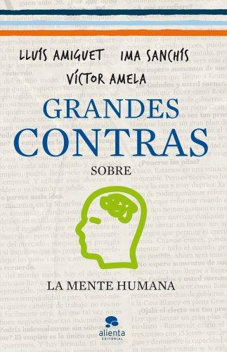 Descargar Libro Grandes Contras Sobre... ...la Mente Humana Víctor Amela.
