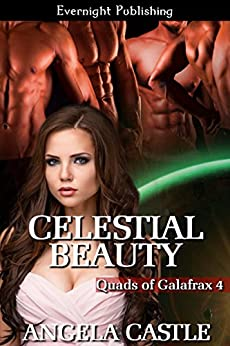 Celestial Beauty (Quads of Galafrax Book 4) by [Castle, Angela]
