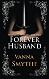 Forever Husband (Anniversary of the Veil, Book 3), Vanna Smythe, 1492745162