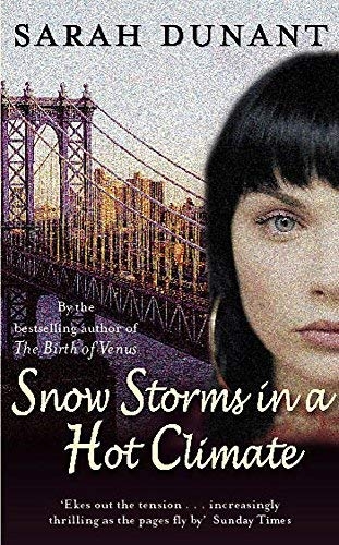 Snow Storms In A Hot Climate by Sarah Dunant (6-Oct-2005) Paperback