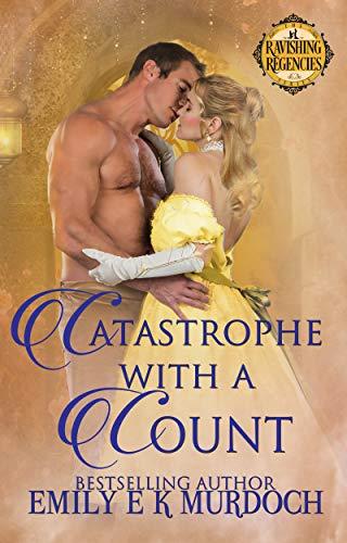 Catastrophe with a Count: A Steamy Regency Romance (Ravishing Regencies Book 7) by [Murdoch, Emily]