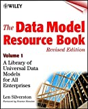 The Data Model Resource Book: A Library of Universal Data Models for All Enterprises, Volume 1
