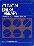 Clinical Drug Therapy, Anne Collins Abrams, 0397543360