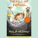 The Fall of Fergal: The First Unlikely Exploit Audiobook by Philip Ardagh Narrated by Joe Barrett