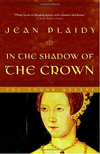 In the Shadow of the Crown: The Tudor (Tudor Crown)