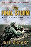 The Final Storm: A Novel of the War in the Pacific (World War II)
