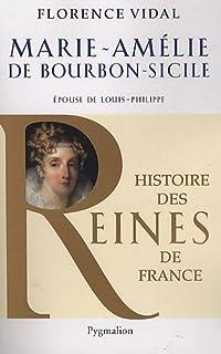 Marie-Amélie de Bourbon-Sicile : épouse de Louis-Philippe