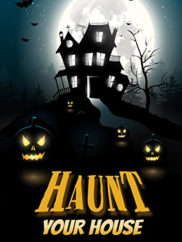 Haunt Your House (Haunted House Horror Movie)