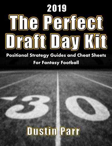 The Perfect  Draft Day Kit 2019: Positional Strategy Guides and Cheat Sheets for Fantasy Football (Best Strategy Fantasy Football Draft)