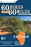 60 Hikes Within 60 Miles: Chicago, Ted Villaire, 0897326636