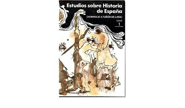 ESTUDIOS DE HISTORIA DE ESPAÑA. HOMENAJE A MANUEL TUÑON DE LARA.: Amazon.es: AA.VV.: Libros