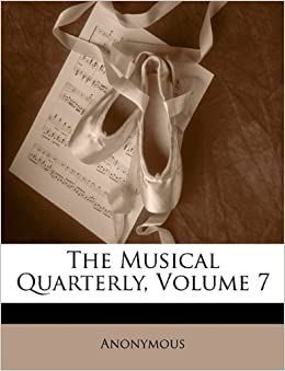 The Musical Quarterly, Volume 7