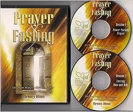 Benny Hinn--Prayer & Fasting: Biblical Keys to Prayer that Create