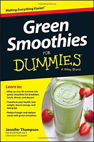 Green Smoothies For Dummies by Jennifer Thompson