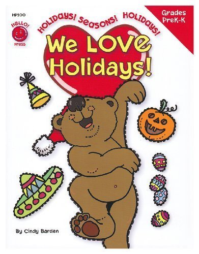 We Love Holidays! Preschool - Kindergarten (8.5 x 11 inches) - An Activity Workbook to turn learning important skills and information into a celebration!