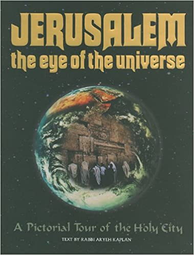 Jerusalem the Eye of the Universe: A Pictorial Tour of Jerusalem Epub Free Download