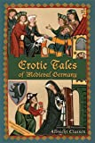 Erotic Tales of Medieval Germany (Medieval and Renaissance Texts and Studies)