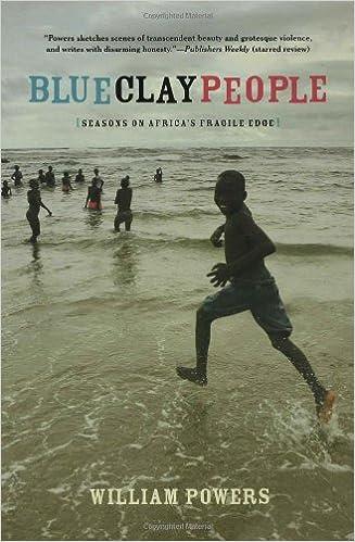 Blue Clay People Seasons On Africas Fragile Edge William D Powers 9781582346441 Amazon Books