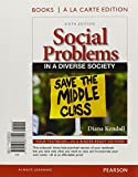 Social Problems in a Diverse Society, Kendall, Diana, 0205249736