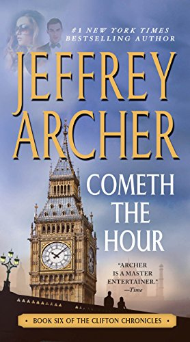 Cometh the Hour: Book Six Of the Clifton Chronicles (The Period Of British Rule In India)
