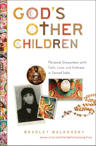 God's Other Children: Personal Encounters with Love, Holiness, and Faith in Sacred India