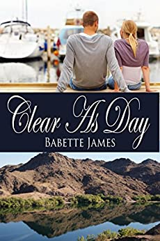 Clear As Day (The River Series Book 2) by [James, Babette]