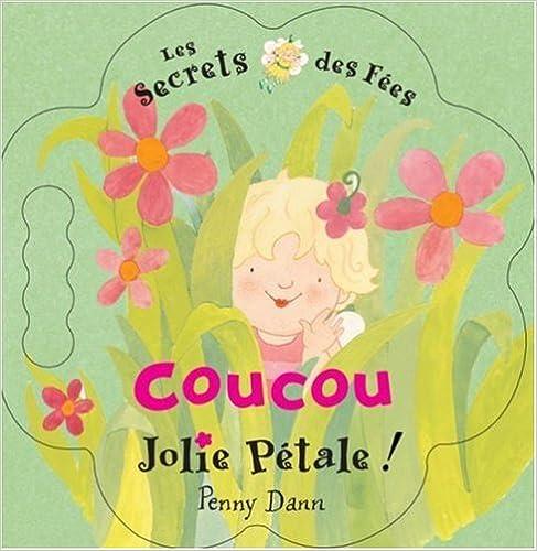 Ebook à télécharger gratuitement Coucou Jolie Pétale ! 2012252923 by Penny Dann en français DJVU