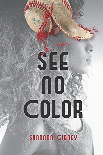 See No Color (Fiction - Young Adult) by Shannon Gibney (2015-11-01)
