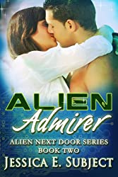 Alien Admirer: SciFi Alien Romance (Alien Next Door Book 2)